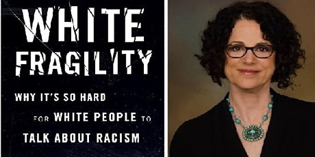 """BOOK GROUP DISCUSSION: """"White Fragility"""" by Robin DiAngelo tickets"""