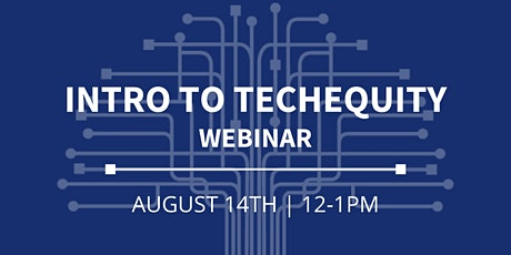 Intro to TechEquity Webinar tickets