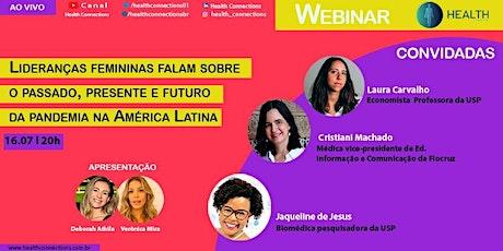 Lideranças femininas discutem o passado, presente e futuro da pandemia ingressos