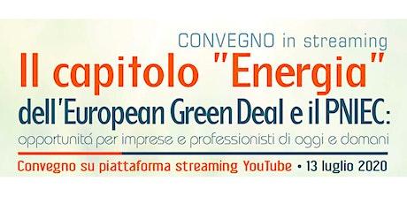 """Il capitolo """"Energia"""" dell'European Green Deal e il PNIEC biglietti"""