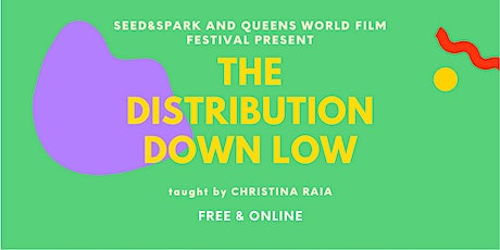 The Distribution Downlow  online workshop - Queens World Film Festival tickets
