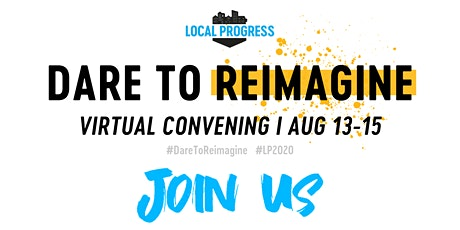 Dare to Reimagine: Local Progress Virtual Convening 2020 tickets