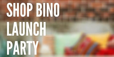 Shop BINO Launch Party! tickets
