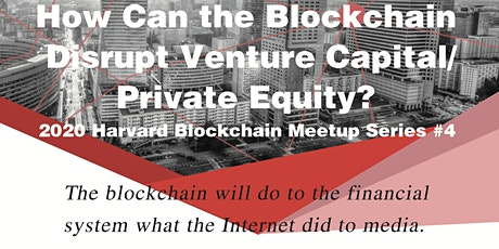 How Can the Blockchain Disrupt Venture Capital/Private Equity? tickets