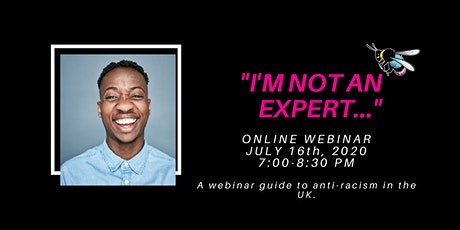 """I'm not an expert"" - A Webinar Guide to Anti-Racism  In The UK tickets"
