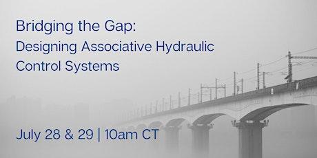 Bridging the Gap: Designing Associative Hydraulic Control Systems tickets