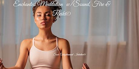 Enchanted Meditation with Sound, Fire, & Reiki-Manifestation Meditation tickets