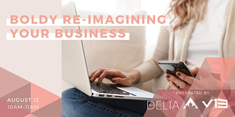 Boldly Re-imagining Your Business: A Recovery Imperative tickets