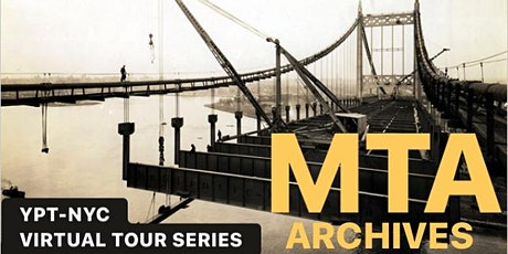 YPT-NYC Virtual Summer Tours: MTA Bridge and Tunnel Archives tickets