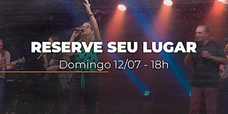 Culto de Domingo TARDE | 12/07  - 18h ingressos