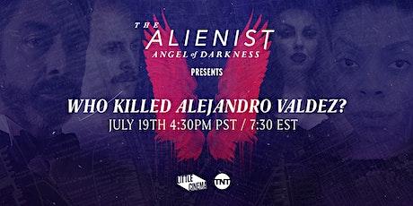 Who Killed Alejandro Valdez? tickets