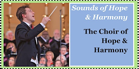 Sounds of Hope & Harmony: A Brand New Day: Choral Music Returns! tickets