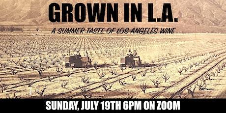 Grown in LA: A Summer Taste of Los Angeles Wines tickets