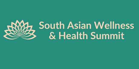 South Asian Wellness & Health Summit tickets