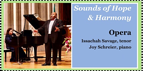 Sounds of Hope & Harmony:  An Evening of Grand Opera, with Issachah Savage tickets