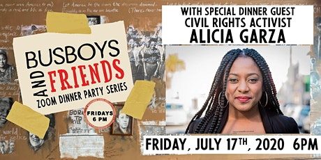 Alicia Garza: Busboys and Friends! Zoom Dinner tickets