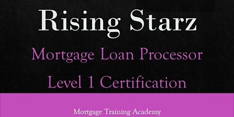 Get Certified -Get Hired -3 Day Virtual Mortgage Processor Certification tickets