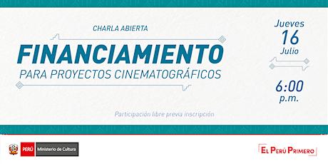 """[Conversatorio] """"Financiamiento para proyectos cinematográficos"""" entradas"""