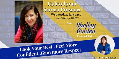Uplevel Your Screen Presence with Special Guest: Shelley Golden tickets