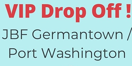 VIP / Curb-Side Drop Off - JBF Germantown tickets