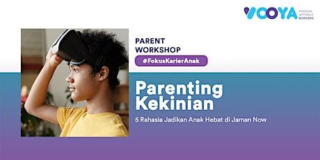 Parenting Kekinian: 5 Rahasia Jadikan Anak Hebat di Jaman Now tickets