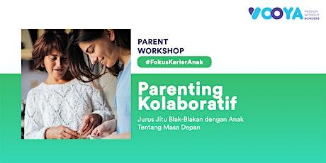 Parenting Kolaboratif: Jurus Blak-blakan dengan Anak Tentang Masa Depan tickets
