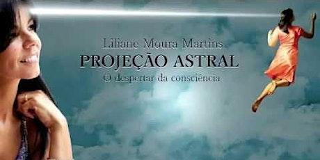 Curso Online Projeção Astral - EFC - Liliane Moura - Transmissão ao Vivo ingressos
