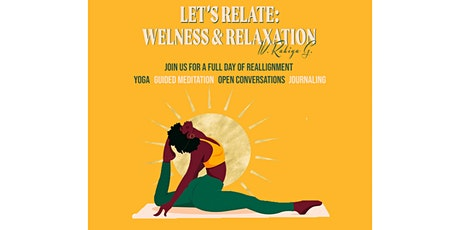 Let's Relate: Wellness & Relaxation with Rakiya G tickets