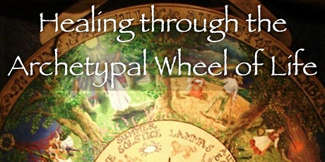 Healing through the Archetypal Wheel of Life tickets