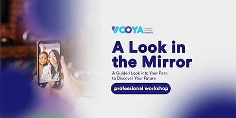 A Look In The Mirror:  Look Into Your Past to Discover Your Future tickets