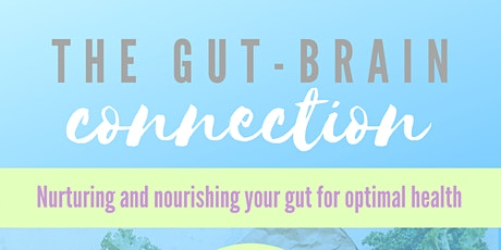Gut-Brain Connection: Nurturing and Nourishing Your Gut for Optimal Health tickets