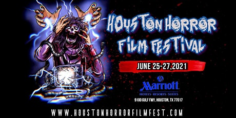 Houston Horror Film Festival  (June 25-27th, 2021) tickets