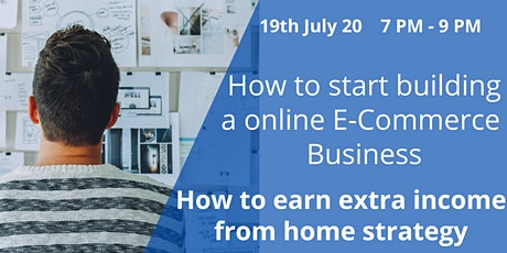 LIVE  WEBINAR - How to start earning money online - 19th July 20   7 PM UK tickets