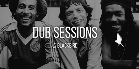 Dub Session @ Blackbird [Reggae Soul Jazz] tickets