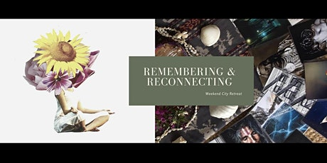 Remembering & Reconnecting - Weekend City Retreat tickets