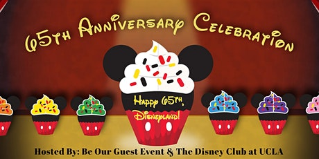 Celebrating Disneyland's 65th w/ Be Our Guest Event & the Disney Club UCLA tickets