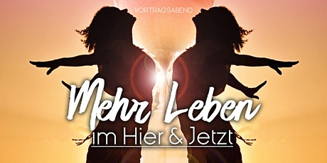 Mehr Leben im HIER und JETZT Stuttgart Tickets