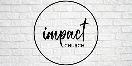 Impact Church - 11AM tickets