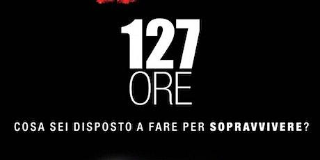 127 ore - ingresso € 3 (gratuito per i minori di 12 anni) biglietti