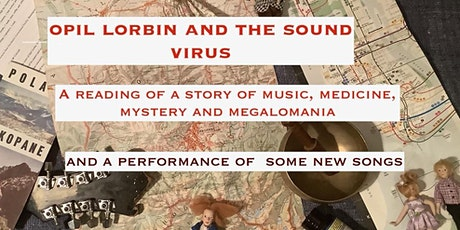 Opil Lorbin and the Sound Virus, a reading by Jonathan Stone. tickets