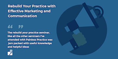 Rebuild your practice through effective marketing and communication