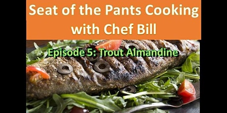 Seat of the Pants Cooking with Chef Bill tickets