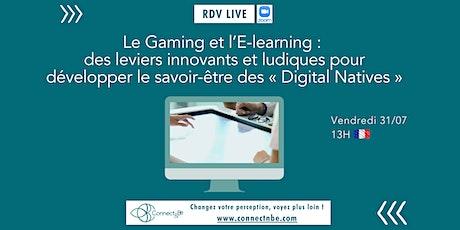 """Gaming & E-learning : leviers pour le savoir-être  des """"digital natives"""" billets"""