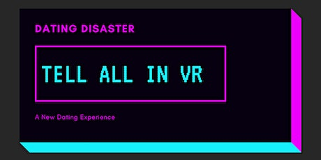 Dating Disaster Tell All in VR - VR Date Club tickets
