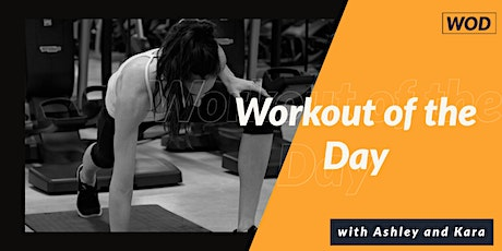 WOD (Workout of the Day) with Ashley and Kara tickets
