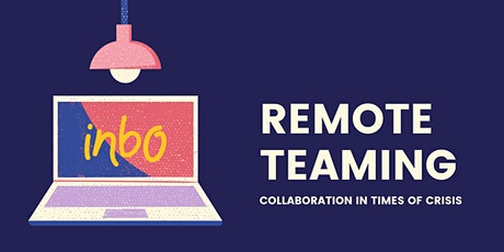 Remote Teaming: collaboration in times of crisis tickets