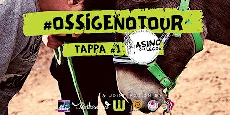 #OssigenoTour | Tappa #1 - Asino Chi Legge biglietti