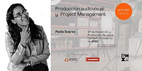 Producción audiovisual y Project Management tickets