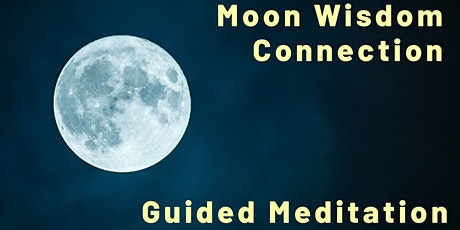 Moon Wisdom Connection : Guided Meditation on Full Moon tickets