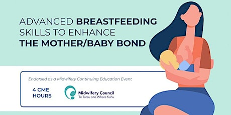 Advanced Breastfeeding Skills to Enhance the Mother/Baby Bond tickets